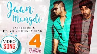 jaan-mangdi-ll-jassi-sidhu-ft-yo-yo-honey-singh-latest-punjabi-song