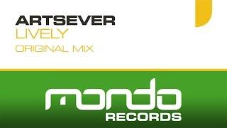Artsever - Lively [Mondo Records]
