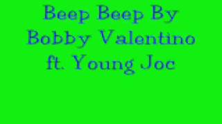 Beep Beep by Bobby Valentino w/lyrics in side bar