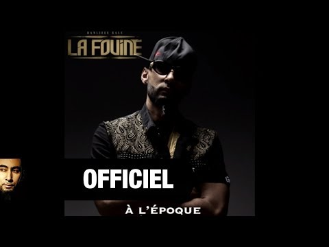 La Fouine - À l'Epoque [Audio]