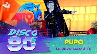 Pupo - Lo Devo Solo A Te (Disco of the 80's Festival, Russia, 2014)
