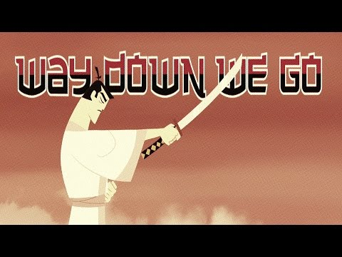 Samurai Jack || Way Down We Go