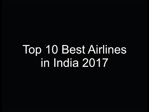 Top 10 Best Airlines in India 2017