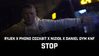 RYJEK x PHONO COZABIT ft. Nizioł, Daniel DYM KNF - Stop