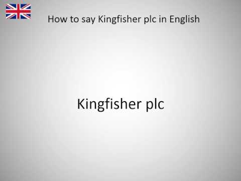 How to say Kingfisher plc in English?