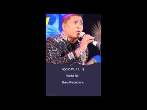 Rooplal G: Babha Na (Maha Productions)
