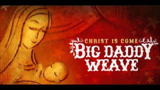 Watch Big Daddy Weave Joy To The World video
