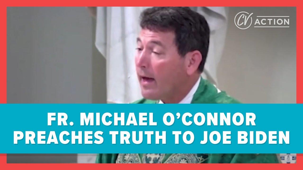 Fr. Michael O'Connor Preaches Truth to Joe Biden