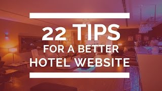 22 Tips For a Better Hotel Website