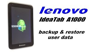 lenovo IdeTab A1000 - How to Backup & Restore User Data