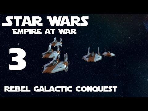 Star Wars: Empire at War Rebel Galactic Conquest Part 3