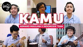 Kamu (Coboy Junior) - Armand Maulana Ft. Indomusikteam #PETIK
