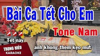 Karaoke Bài Ca Tết Cho Em Tone Nam Nhạc Sống | Trọng Hiếu
