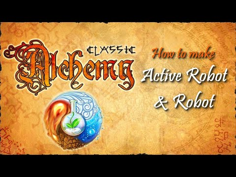 Alchemy Classic-How To Make Active Robot & Robot Recipes Walkthrough