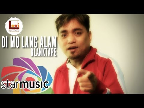 Blanktape  Di Mo Lang Alam   Video