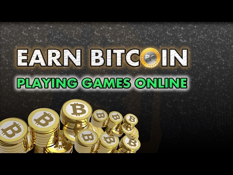 EARN BITCOIN PLAYING GAMES ONLINE