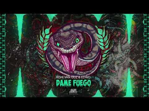 Dame Fuego - Rishi Van Guz & EDWO [LokoSound Records]