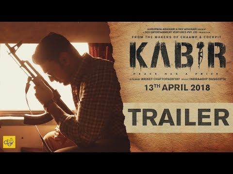 KABIR Official Trailer | Dev | Rukmini Maitra | Aniket Chattopadhyay | 13th April 2018