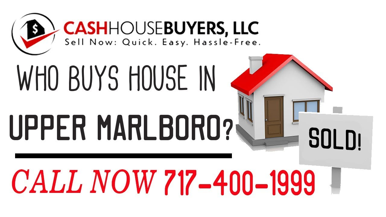Who Buys Houses Upper Marlboro MD | Call 7174001999 | We Buy Houses Company Upper Marlboro MD