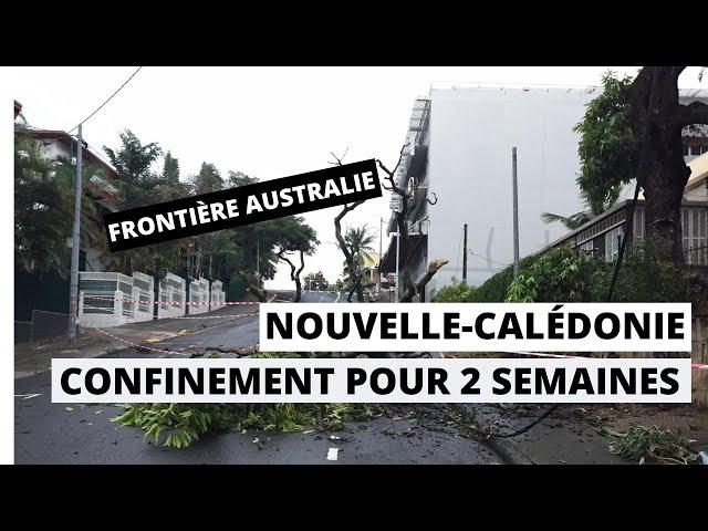 Confinement Nouvelle-Calédonie, cyclone Niran et frontière en Australie