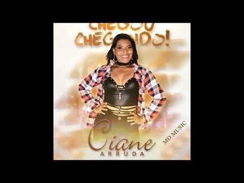 CIANE ARRUDA - CHEGOU CHEGANDO