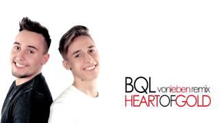 bql heart of gold vonleben remix