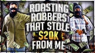 ROASTING THE GUYS THAT ROBBED ME $20,000!!!