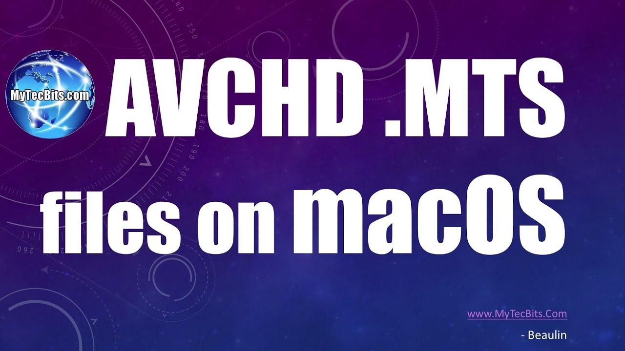 Opening AVCHD MTS Files on Mac OS | My Tec Bits