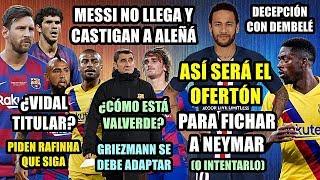 as-ser-el-ofertn-por-neymar-messi-no-convocado-peticin-griezmann-vidal-titular-rafinha