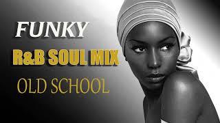 Old School    FUNKY R&B SOUL MIX     BEST FUNKY SOUL 70s 80s
