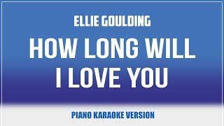 How Long Will I Love You (Piano Version) KARAOKE - Ellie Goulding