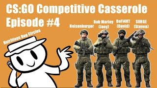 Cs:go:competitive Casserole - Episode #4