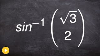 Pre-Calculus - Finding the inverse sine of radical 3 over 2, arc sin((root(3) /2))