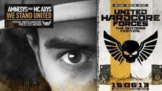 Amnesys feat. MC Axys - We stand united (United Hardcore Forces 2013 official anthem & trailer) [HD]