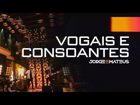 Jorge & Mateus – Vogais e Consoantes