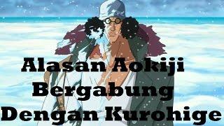 Alasan Aokiji Bergabung Dengan Kurohige