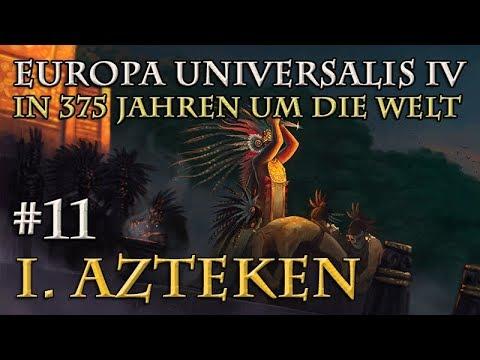 Let's Play Europa Universalis 4 – I. Azteken: #11 Vor Dem Ziel (In 375 Jahren Um Die Welt)