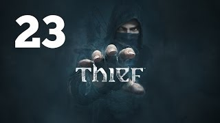 Прохождение THIEF — Часть 23: Лаборатория