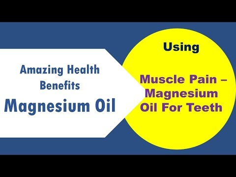 Amazing Health Benefits, Medicinal Uses Of Magnesium Oil  | Muscle Pain - Magnesium Oil For Teeth