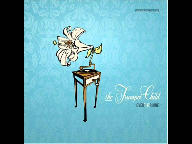 over-the-rhine-4-nothing-is-innocent-the-trumpet-child-2007-stripcyclemusic