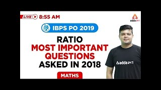 8:55 AM - IBPS PO 2019 - Maths - Ratio Most Important Questions Asked In 2018