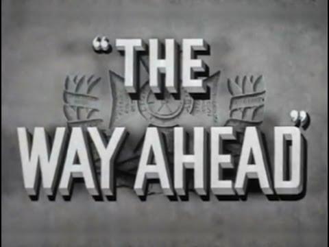 The Way Ahead (1944) [War] [Drama]