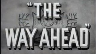 The Way Ahead (1944) [War] [Drama]