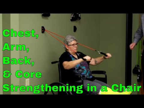 Chest, Arm, Back and Core Strengthening in a Chair (Or Wheelchair) (Upper Body with Exercise Bands)