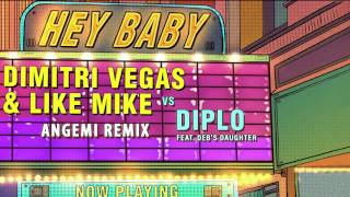 Dimitri Vegas & Like Mike vs Diplo - Hey Baby (feat. Deb's Daughter) (Angemi Remix)