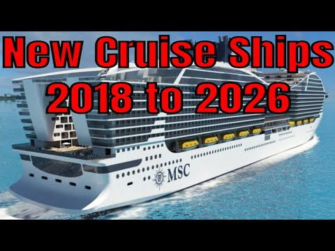 New Cruise Ships 2018 to 2026 Carnival Norwegian Royal Caribbean MSC Viking Disney