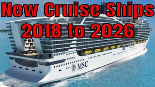New Cruise Ships 2018 to 2026 Carnival Norwegian Royal Caribbean MS...
