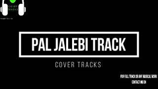 Pal Jalebi Song Full Track with Musica ARIJIT singh Shreya Ghoshal Varun Rhea Cover Tracks