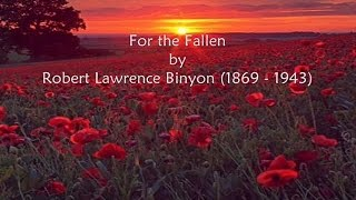 For the Fallen by Laurence Binyon - They Shall Grow Not Old