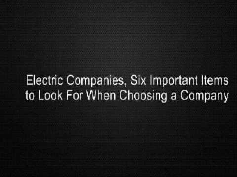 Electric Companies, Six Important Items to Look For When Choosing a Company